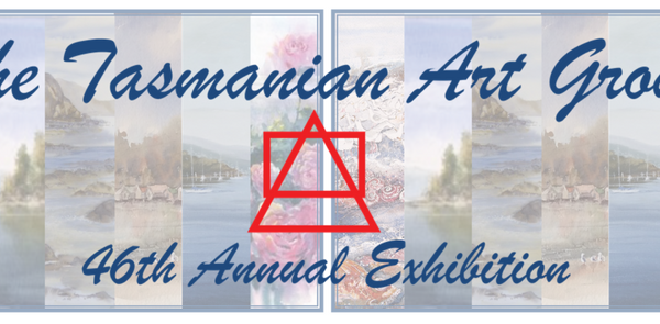 The Tasmanian Art Groups 46th Annual Exhibition